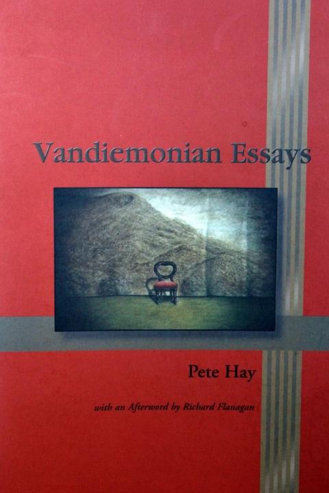Vandemonian Essays, by Pete Hay (Walleah Press 2002). Out of print, sorry.