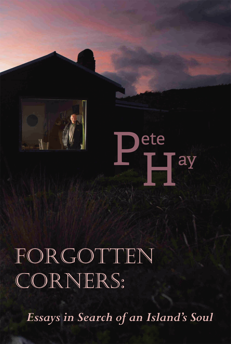 Forgotten Corners, by Pete Hay (Walleah Press 2019). Available from good booksellers!